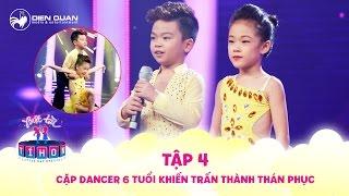 Biệt tài tí hon | tập 4: Trấn Thành thán phục cặp Dancer 6 tuổi nhảy điêu luyện như người lớn