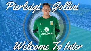 "Pierluigi gollini - best saves   welcome to inter the next ""handanovic"" 1080p"