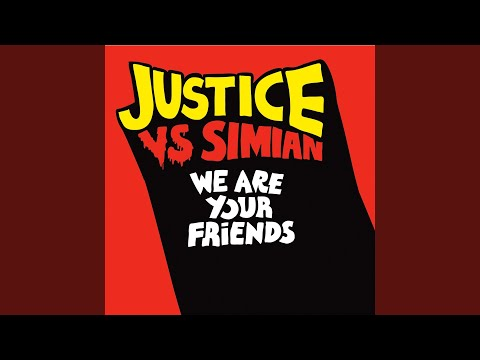 We Are Your Friends (Justice Vs. Simian)