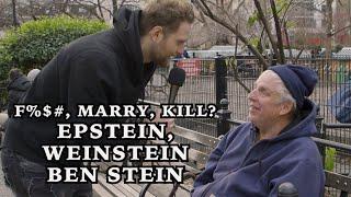 Fuck marry Kill - Epstein, Weinstein, Ben Stein?