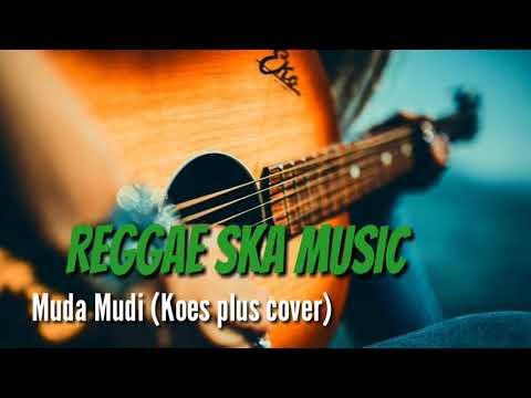 Lagu Reggae Terbaru Muda Mudi (koes Plus Cover) 2018