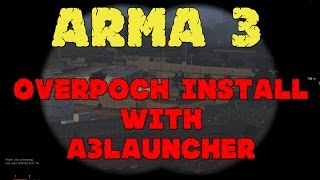 Arma 3 | How to Install Overpoch with A3LAUNCHER