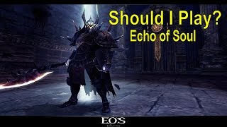 Should You Play? Echo of Soul