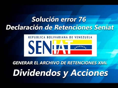 Solución error 76 Declaración de retenciones seniat   GENERAR ARCHIVO XML DIVIDENDOS Y ACCIONES @ami