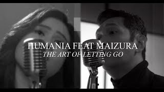 Humania & Maizura - The Art Of Letting Go (Remix Version)