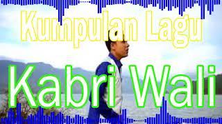Lagu Gayo Kumpulan Lagu Kabri Wali mantap  full