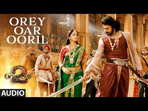 Orey Oar Ooril Full Song - Baahubali 2 Tamil Songs | Prabhas, Anushka Shetty