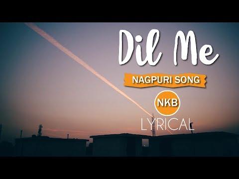 Dil Me || Nagpuri Song || Sadri Song || NKB 2019
