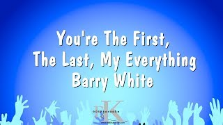 You're The First, The Last, My Everything - Barry White (Karaoke Version)