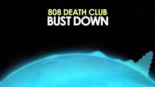 808 DEATH CLUB – Bust Down [Hip Hop] 🎵 from Royalty Free Planet™