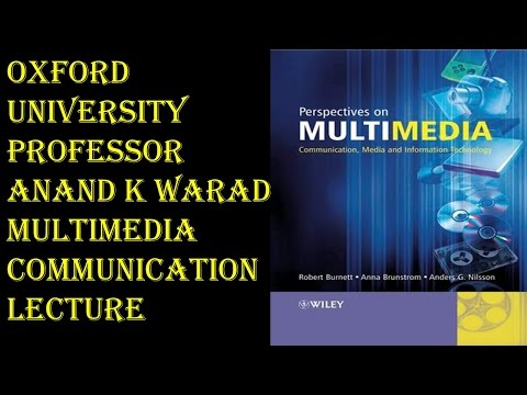Oxford University Professor - Anand K Warad - Multimedia Communication Lecture