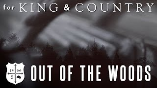 for KING & COUNTRY - Out Of The Woods (Taylor Swift Cover)