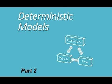 Building a Deterministic Model