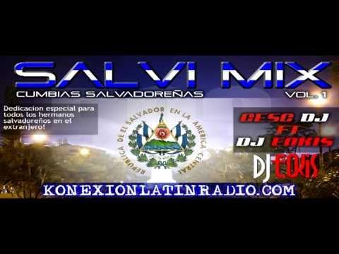 Cumbias Salvadoreñas Mix (Salvi Mix Cesc Dj Ft DJ