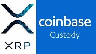 Coinbase XRP Ripple Custody Services Now #Ripple On #Coinbase Next