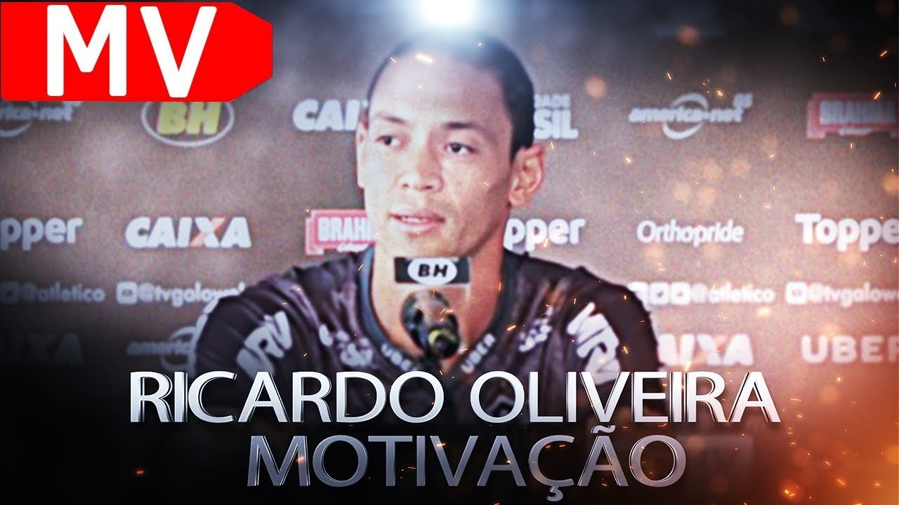 Ricardo Oliveira De O Seu Melhor Vídeo Motivacional Motivação 2019
