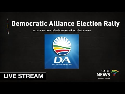 Democratic Alliance election rally, 04 May 2019