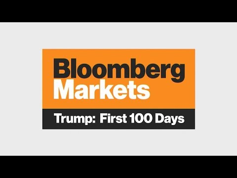 Bloomberg Markets Trump: First 100 Days 3/1/2017