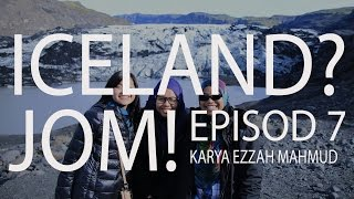 #48 Iceland? Jom! (Travelog) - Episod 7