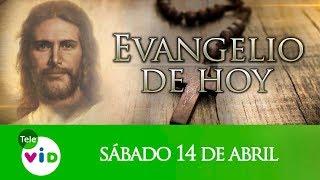 El Evangelio De Hoy Sábado 14 De Abril De 2018, Lectio Divina Tele VID