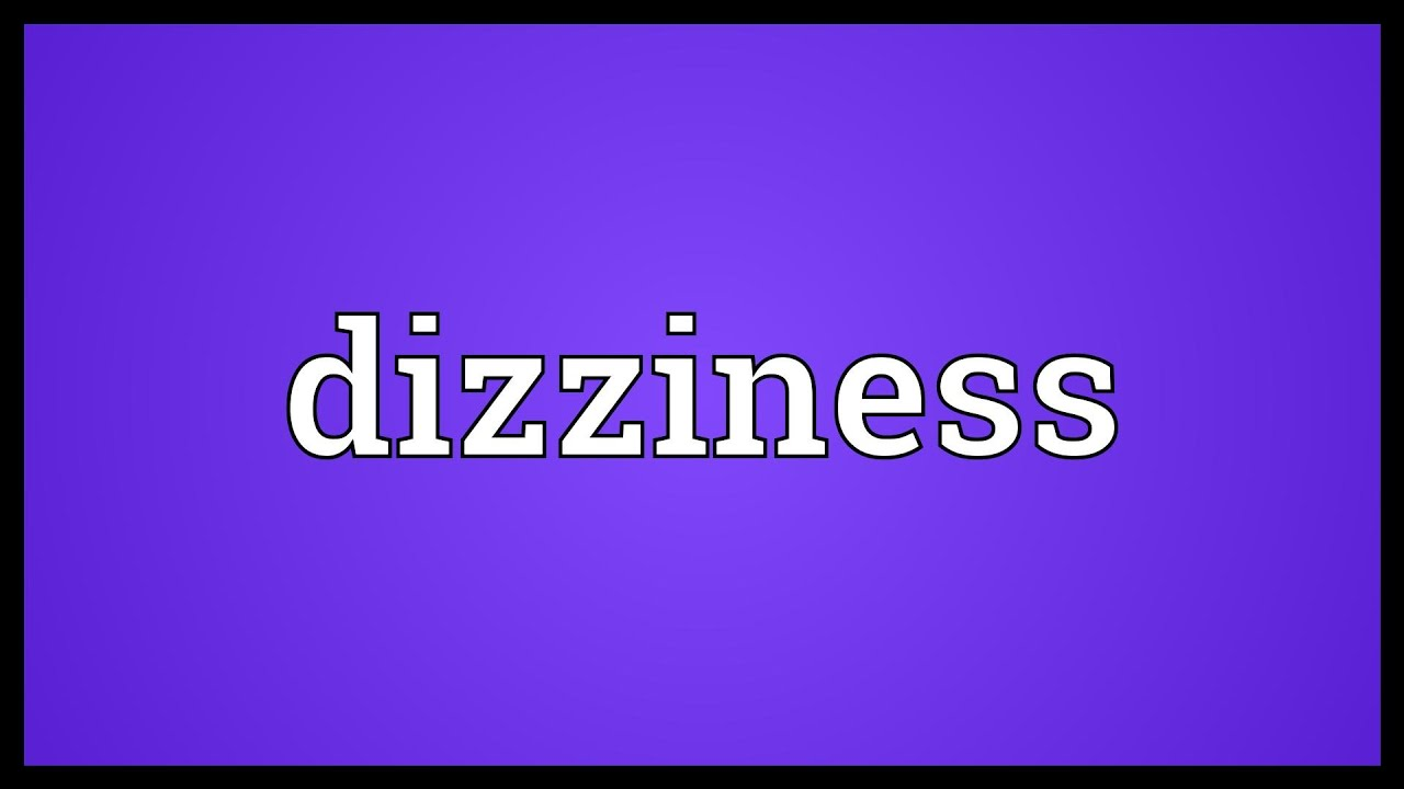 Dizziness Meaning