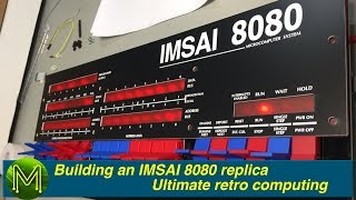 Building an IMSAI 8080 replica - ultimate retro computing.