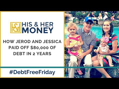 How Jerod and Jessica Paid Off $80,000 of Debt in 2 Years || #DebtFreeFriday