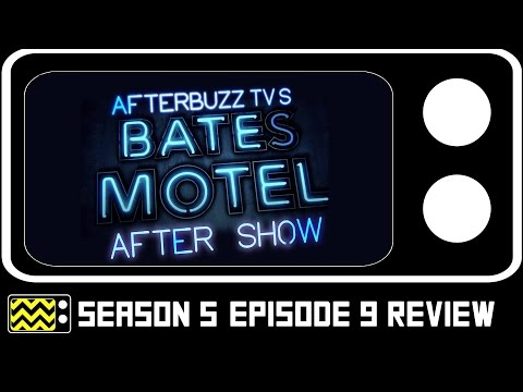 Bates Motel Season 5 Episode 9 Review & After Show | AfterBuzz TV