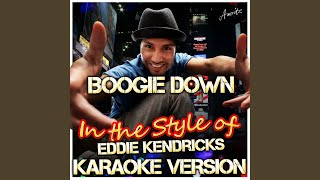 Boogie Down (In the Style of Eddie Kendricks) (Karaoke Version)