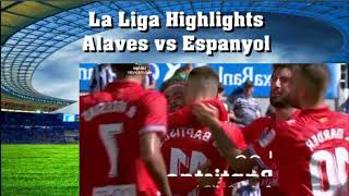 La Liga Highlights Alaves vs Espanyol