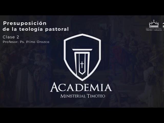 Presuposición De La Teología Pastoral / Teología Pastoral Reformada / Ps. Plinio Orozco