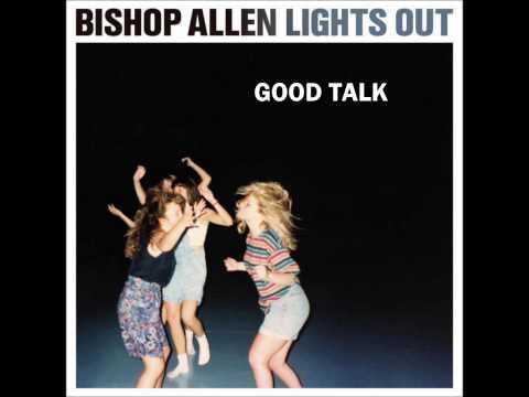 BISHOP ALLEN Good Talk