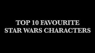Top 10 Favourite Star Wars Characters