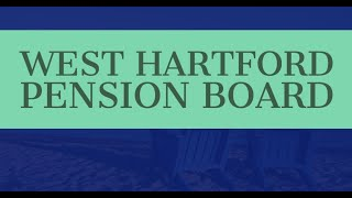 West Hartford Pension Board Virtual Meeting