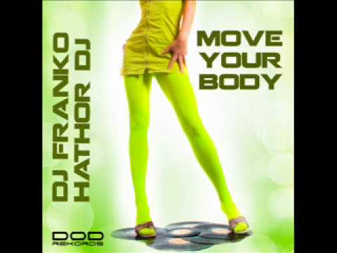 DJ Franko & Hathor Dj - Move Your Body
