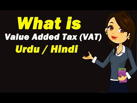 What is Value Added Tax (VAT) ? Urdu / Hindi