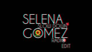 Selena Gomez - Slow Down (Radio Edit)