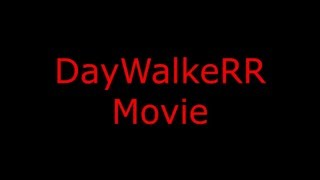 DayWalkeRR Mini  Movie.