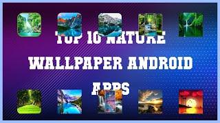 Top 10 Nature Wallpaper Android App   Review screenshot 3