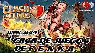 """Clash Of Clans Walkthrough Nivel 49 """"Casa de juegos de P.E.K.K.A."""""""