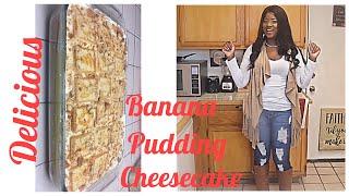 The Best Banana Pudding  Cheesecake recipe