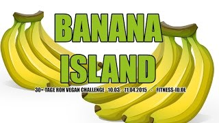 BANANA ISLAND - GREEN VERSION | TAG 1 | 30+ DAYS RAW VEGAN | FITNESS-ID.DE