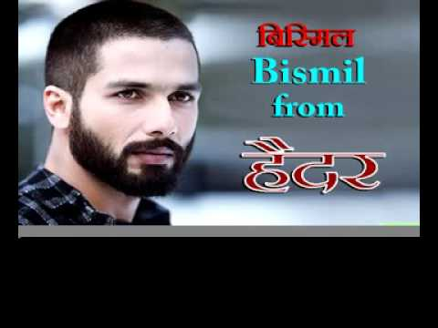 best hindi song Bismil Bismil from haider...