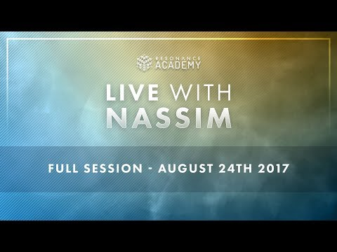Live With Nassim Public Event - August 24th 2017