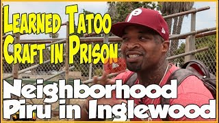 Neighborhood Piru from Inglewood develops his tattoo & art skill in prison (pt1of2)