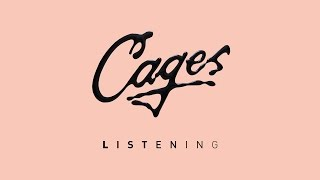 Cages - Listening [Official]
