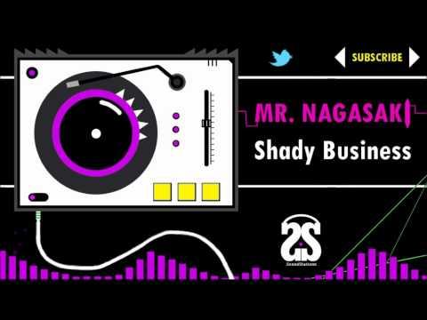 [Electro] Mr. Nagasaki - Shady Business | HQ