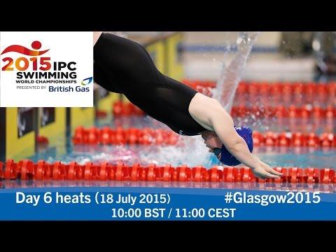 Day 6 heats   2015 IPC Swimming World Championships, Glasgow