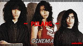 CINEMA - Pulang