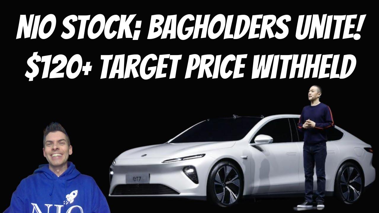 NIO stock; bagholders unite! $120 target price withheld
